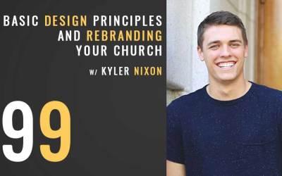 Basic design principles and rebranding your church w/ Kyler Nixon
