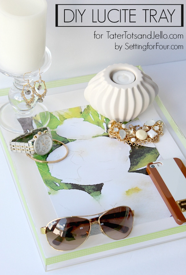 DIY Lucite Tray
