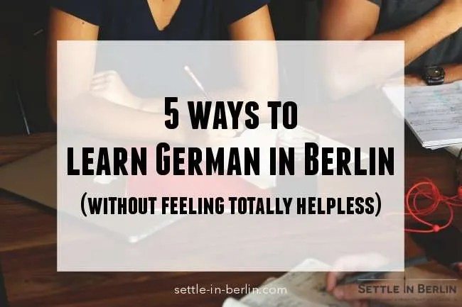 Here are the 5 best ways to learn German in Berlin (+ special tips)