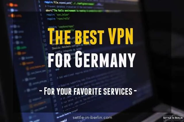 3 best VPNs for Germany to bypass geo-restrictions in 2019