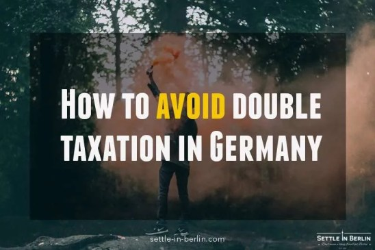 How To Avoid Double Taxation In Germany Settle In Berlin