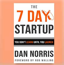 The 7 Day Startup by Dan Norris