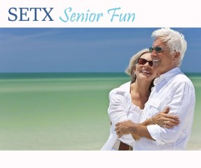Senior Fun Southeast Texas, senior entertainment Texas, senior news Texas