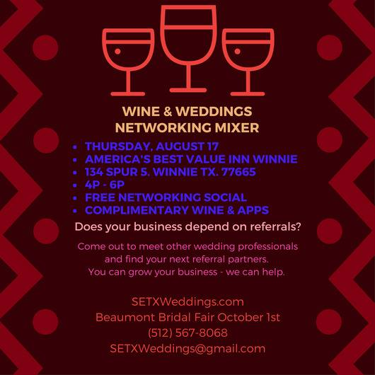 wine and wedding Winnie TXS, wine and weddings Beaumont TX, wine and weddings networking mixer,