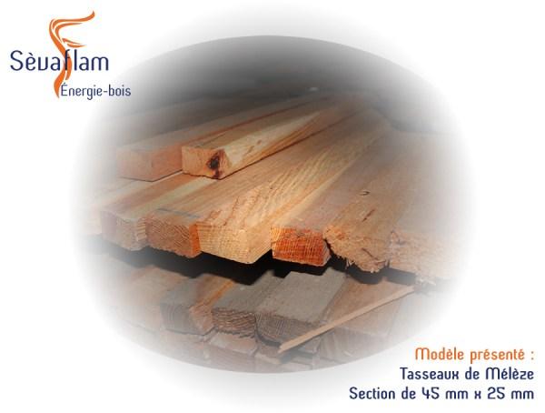 Tasseaux en Mélèze - Bois d'ébénisterie - menuiserie - construction - Sèvaflam Énergie bois