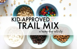 Kid-Approved Trail Mix. A rainy day activity for your child will love!