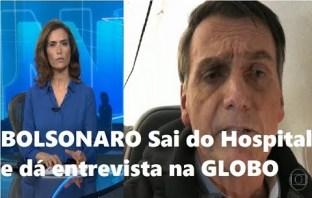 Jair Bolsonaro Sai do Hospital e dá entrevista para o Jornal Nacional