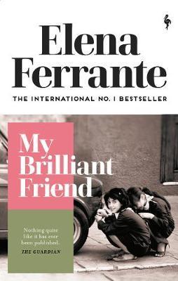 My Brilliant Friend by Elena Ferrante 1