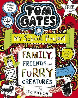 Tom Gates: Family, Friends and Furry Creatures by Liz Pichon