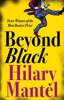 Beyond Black by Hilary Mantel