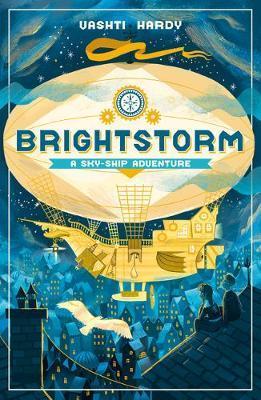 Brightstorm A Sky Ship Adventure by Vashti Hardy