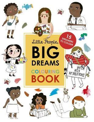 Little People, Big Dreams Colouring Book: 15 dreamers to colour by Vegara, Maria I Sanchez