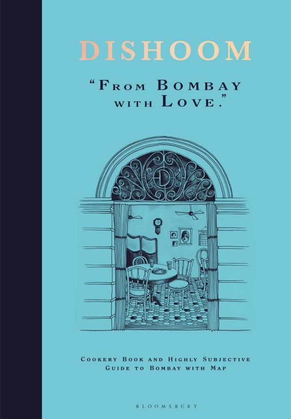 Dishoom: From Bombay with Love by  Thakrar & Nasir