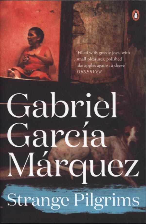 Strange Pilgrims by Gabriel Garcia Marquez