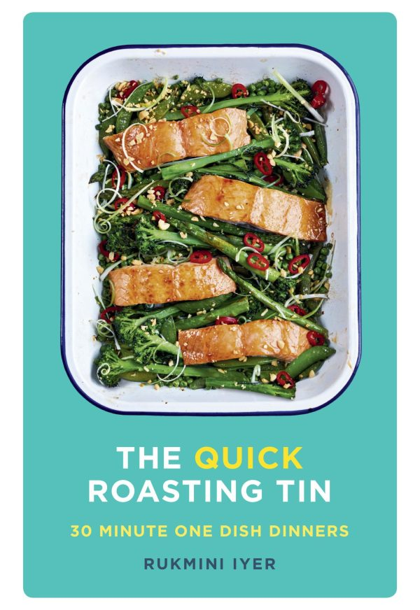 The Quick Roasting Tin by Rukmini Iyer
