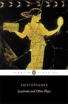 Lysistrata & Other Plays by  Aristophanes
