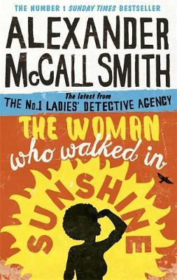 The Woman Who Walked in Sunshine by Smith, Alexande McCall