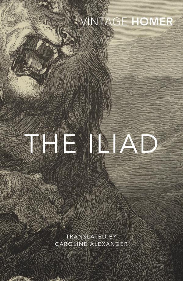 The Iliad (tr. Caroline Alexander) by  Homer