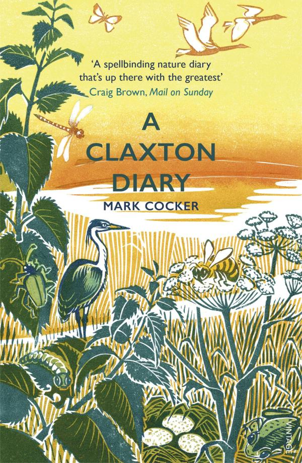 A Claxton Diary: Further Field Notes from a Small Planet by Mark Cocker