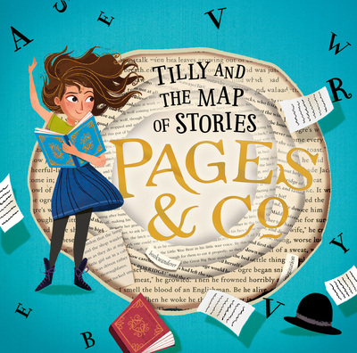 Tilly and the Map of Stories (Pages & Co., Book 3) by Anna James