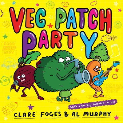 Veg Patch Party by Clare Foges