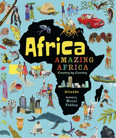 Africa, Amazing Africa: Country by Country by  Atinuke