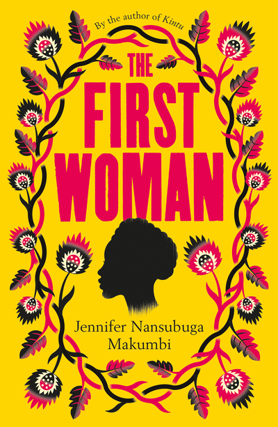 The First Woman by Jennifer Nansub Makumbi