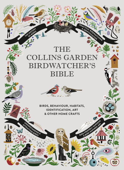 The Collins Garden Birdwatcher's Bible: A Practical Guide to Identifying and Und by Paul Sterry