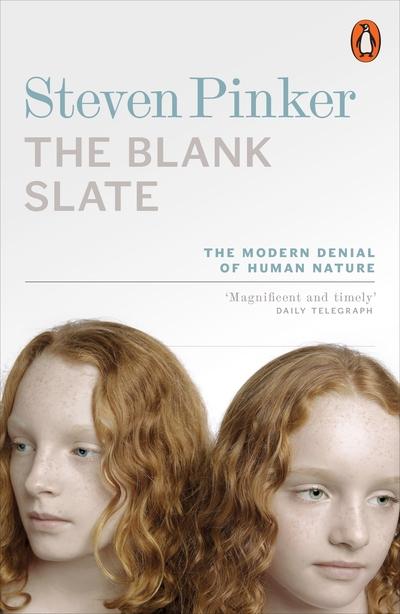 The Blank Slate: The Modern Denial of Human Nature by Steven Pinker