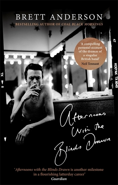 Afternoons with the Blinds Drawn by Brett Anderson