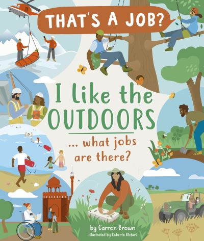 I Like The Outdoors ... what jobs are there? by Brown Carron