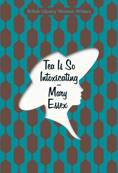 Tea is So Intoxicating by Mary Essex