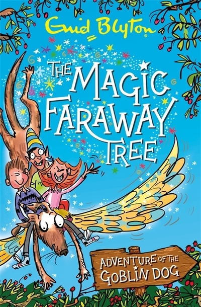 The Magic Faraway Tree: Adventure of the Goblin Dog by Enid Blyton