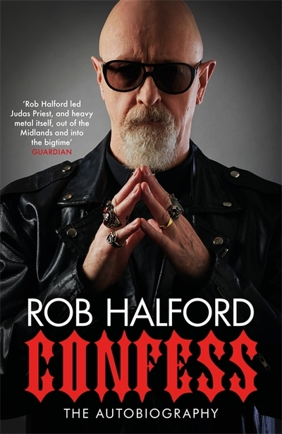 Confess: 'Rob Halford led Judas Priest, and heavy metal itself, out of the Midla by Rob Halford