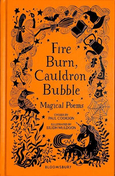 Fire Burn, Cauldron Bubble: Magical Poems Chosen by Paul Cookson by Paul Cookson