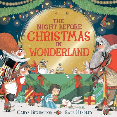 The Night Before Christmas in Wonderland by Carys Bexington