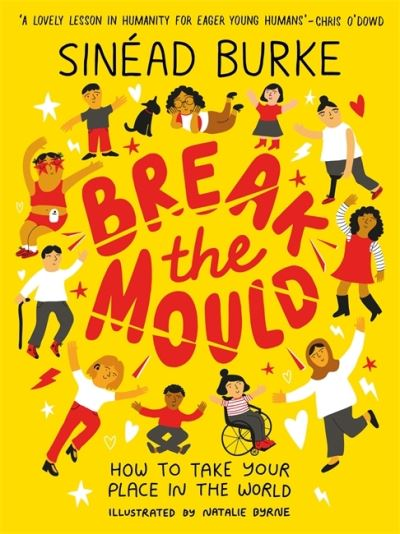 Break the Mould: How to Take Your Place in the World by Sinead Burke