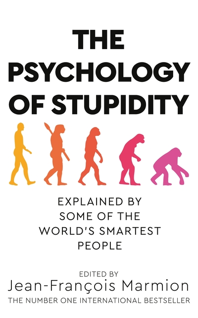 The Psychology of Stupidity by Jean-Francois Marmion
