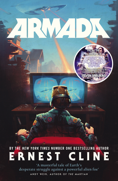 Armada: From the author of READY PLAYER ONE by Ernest Cline
