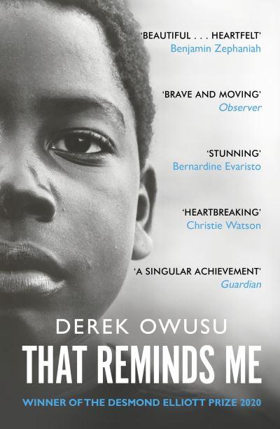 That Reminds Me: Winner of the Desmond Elliott Prize 2020 by Derek Owusu