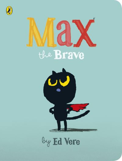 Max the Brave by Ed Vere