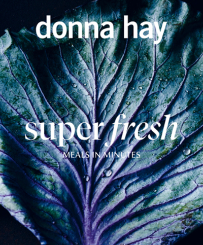 Everyday Fresh: Meals in Minutes by Donna Hay