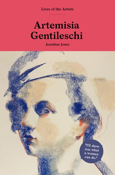 Artemisia Gentileschi by Jonathan Jones