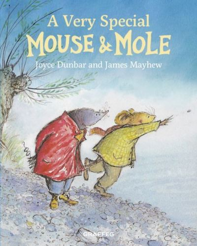 A Very Special Mouse and Mole by Joyce Dunbar