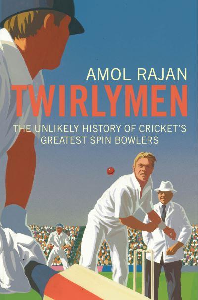 Twirlymen by Amol Rajan