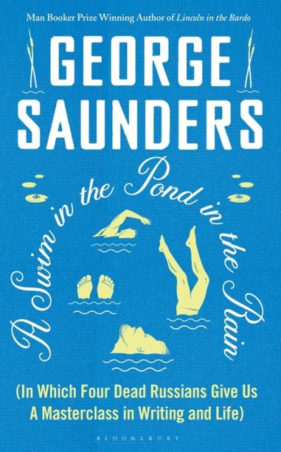 A Swim in a Pond in the Rain by George Saunders