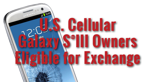 Owners of U.S. Cellular Galaxy SIII may qualify for a free phone.
