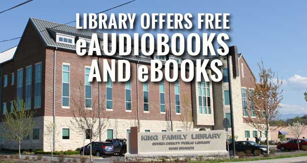 Sevier County Public Library System Launches OneClickdigital Free eAudiobooks and eBooks