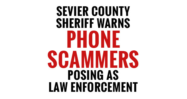 Sevier County Sheriff Warns of Phone Scam