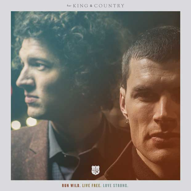 For King & Country - Run Wild, Live Free, Love Strong